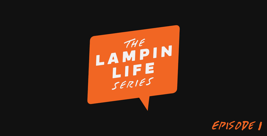 The Lampin' Life Series: Episode 1