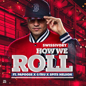 How We Roll Ft. Papoose, C-Tru, Spits Nelson