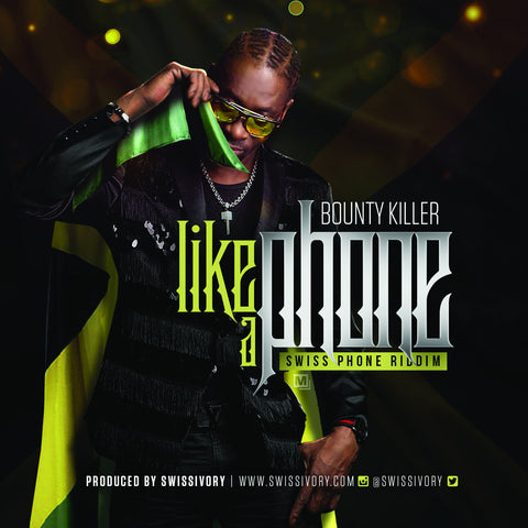 Like A Phone Ft. BOUNTY KILLER