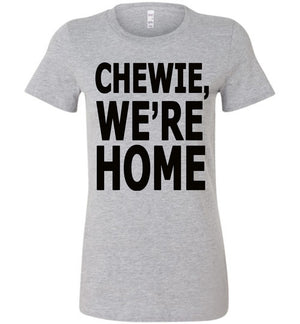 Chewie We're Home Ladies Favorite T-Shirt