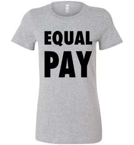 Equal Pay Ladies T-Shirt Emmy