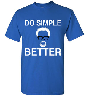 Do Simple Better T-Shirt