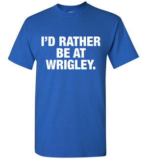 Rather Be At Wrigley Shirt
