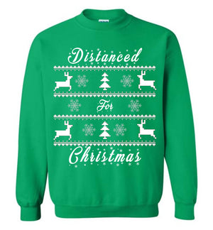 Distanced for Christmas Ugly Sweater Sweatshirt Green