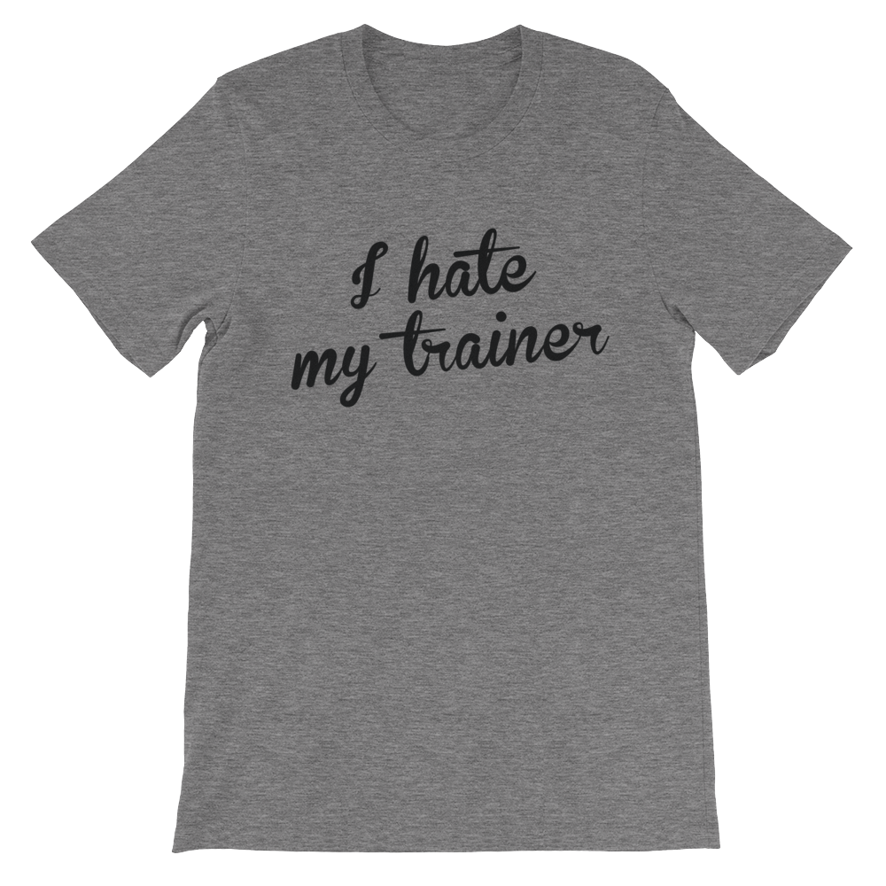 I hate my trainer T-Shirt