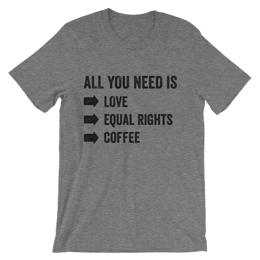 Love, Equal Rights and Coffee Shirt