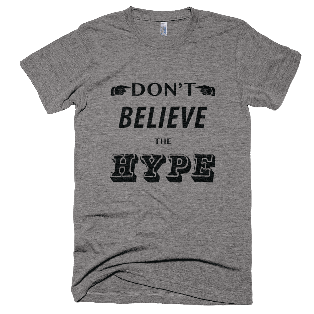 Don't Believe The Hype T-Shirt - Bring Me Tacos