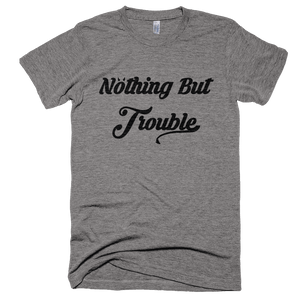 Nothing But Trouble T-Shirt - Bring Me Tacos