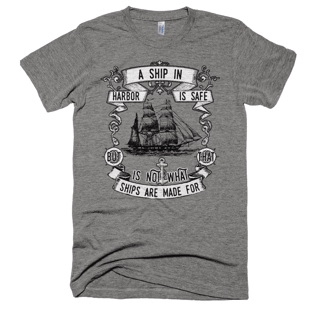 Ship In Harbor Quote T-Shirt - Bring Me Tacos