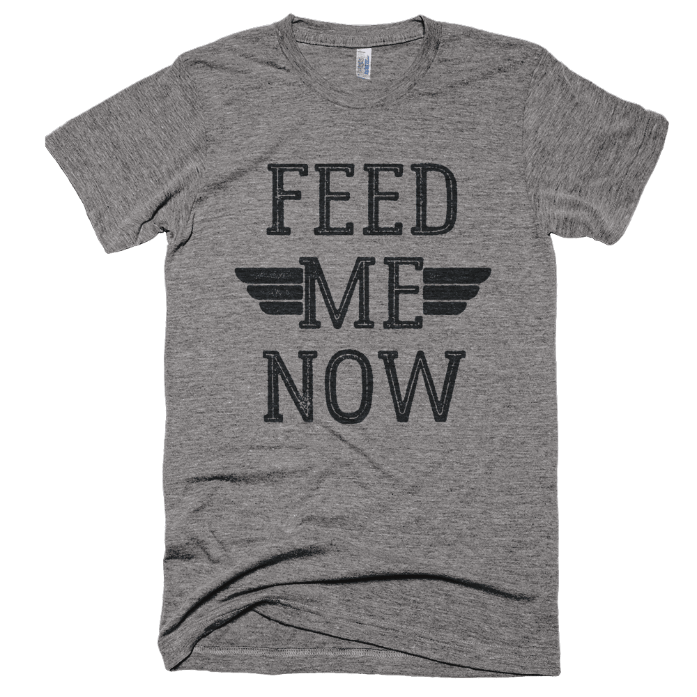 Feed Me Now T-Shirt - Bring Me Tacos