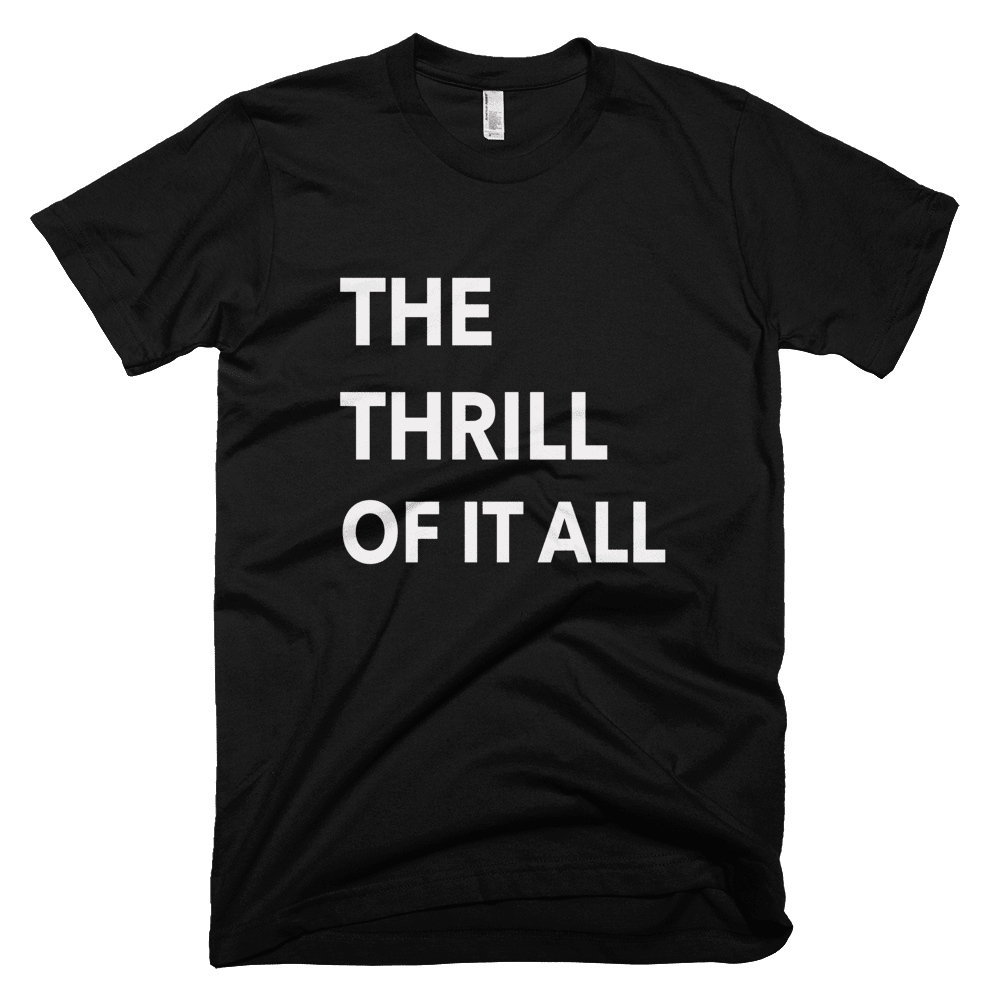 The Thrill Of It All T-Shirt - Bring Me Tacos