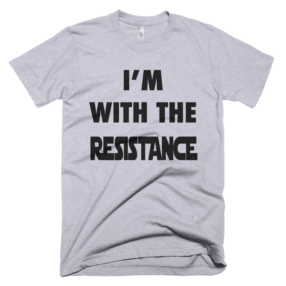I'm With The Resistance T-Shirt - Bring Me Tacos