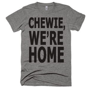 Chewie, We're Home Crew Neck T-Shirt - Bring Me Tacos