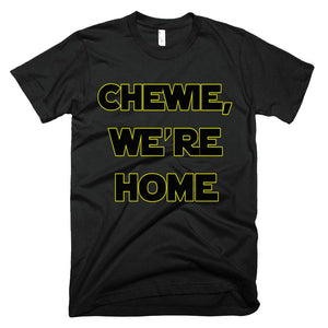 Chewie, We're Home T-Shirt - Bring Me Tacos - 1