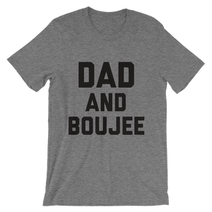 Dad and Boujee short sleeve t-shirt
