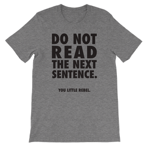 Do Not Read The Next Sentence T Shirt Unisex Funny