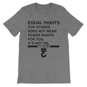 Equal rights for others - It's not pie T-Shirt