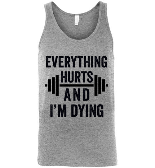 Everything Hurts and I'm Dying Tank Top - Bring Me Tacos