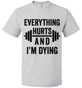 Everything Hurts and I'm Dying T-Shirt - Bring Me Tacos