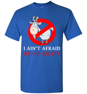 I ain't afraid of no goats updated 2017 Shirt