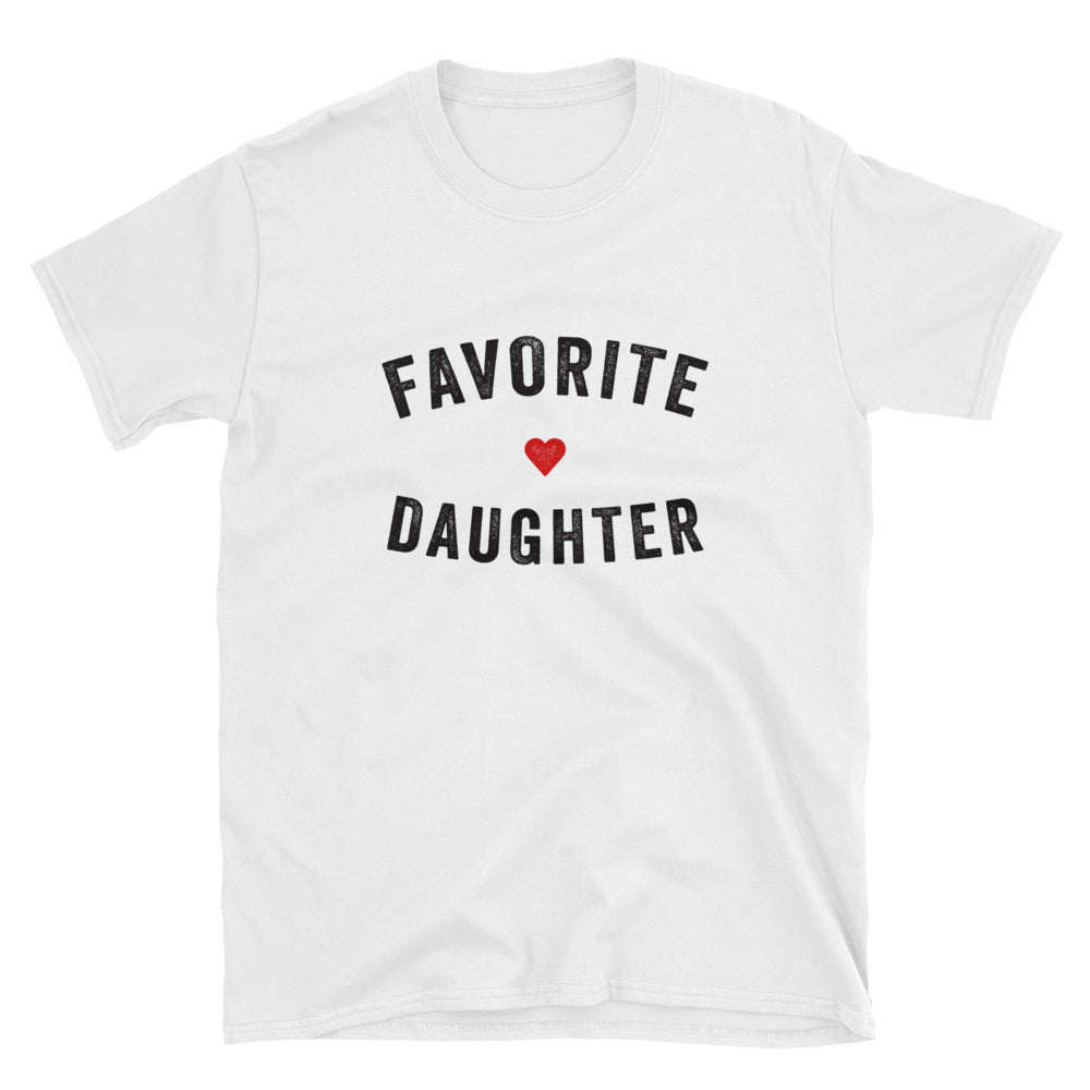 Favorite Daughter Unisex T-Shirt