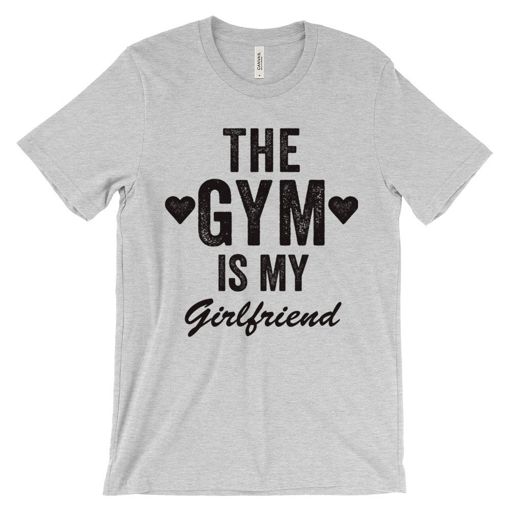 The Gym Is My Girlfriend T-Shirt - Bring Me Tacos
