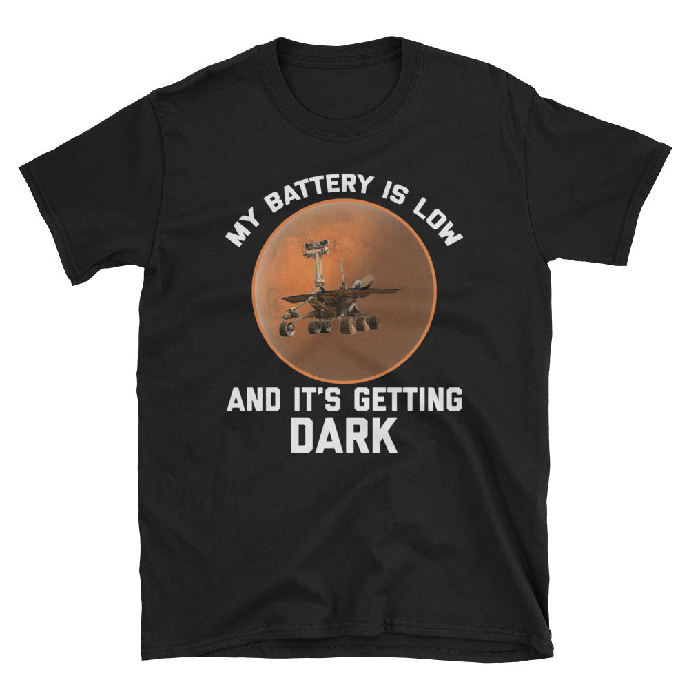 My Battery is Low and It's Getting Dark Mars Rover T-Shirt