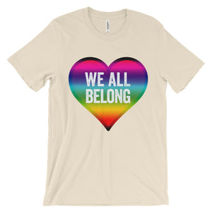 We All Belong Unisex short sleeve t-shirt