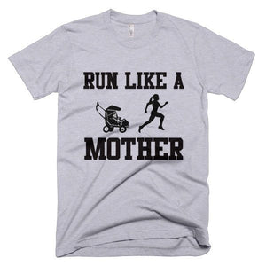 Run Like A Mother T-Shirt - Bring Me Tacos