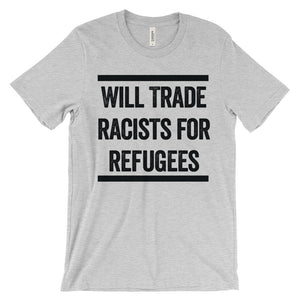 Will Trade Racists For Refugees Unisex short sleeve t-shirt