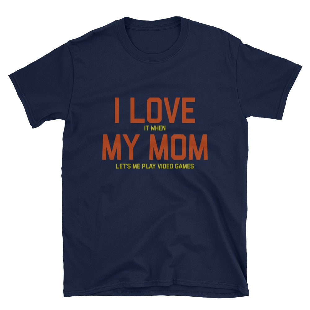 I Love My Mom I Love It When My Mom Teen Gift T Shirt