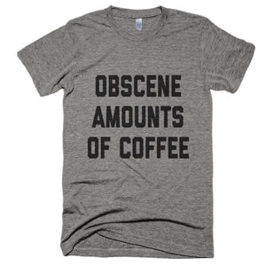 Obscene Amounts Of Coffee T-Shirt - Bring Me Tacos