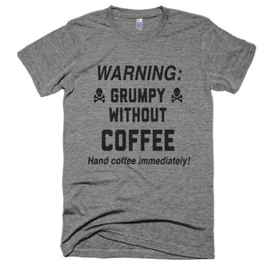 Grumpy Without Coffee T-Shirt - Bring Me Tacos