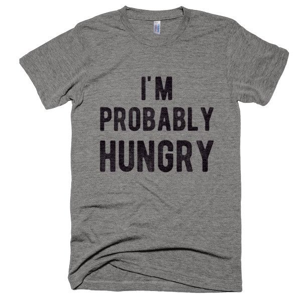 Probably Hungry T-Shirt - Bring Me Tacos