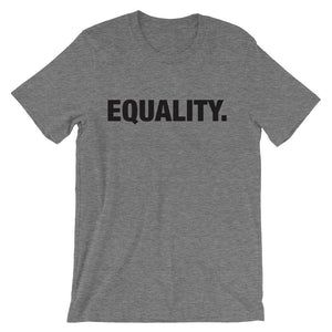Equal Rights Equality Unisex T-Shirt