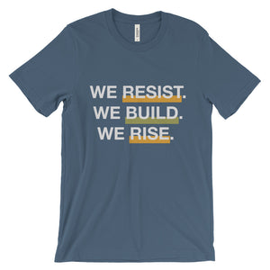 We Resist. We Build. We Rise. Unisex short sleeve t-shirt