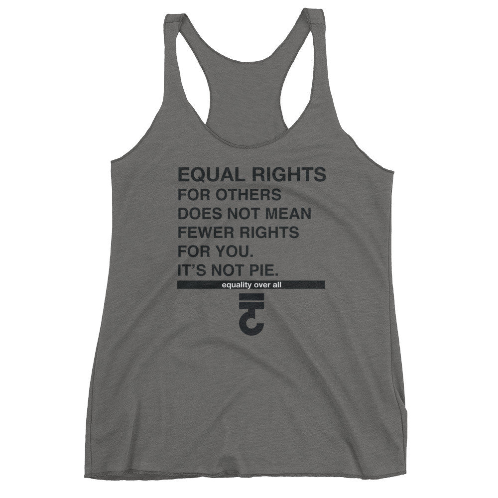 Equal rights for others does not mean fewer tank top it's not pie - Bring Me Tacos