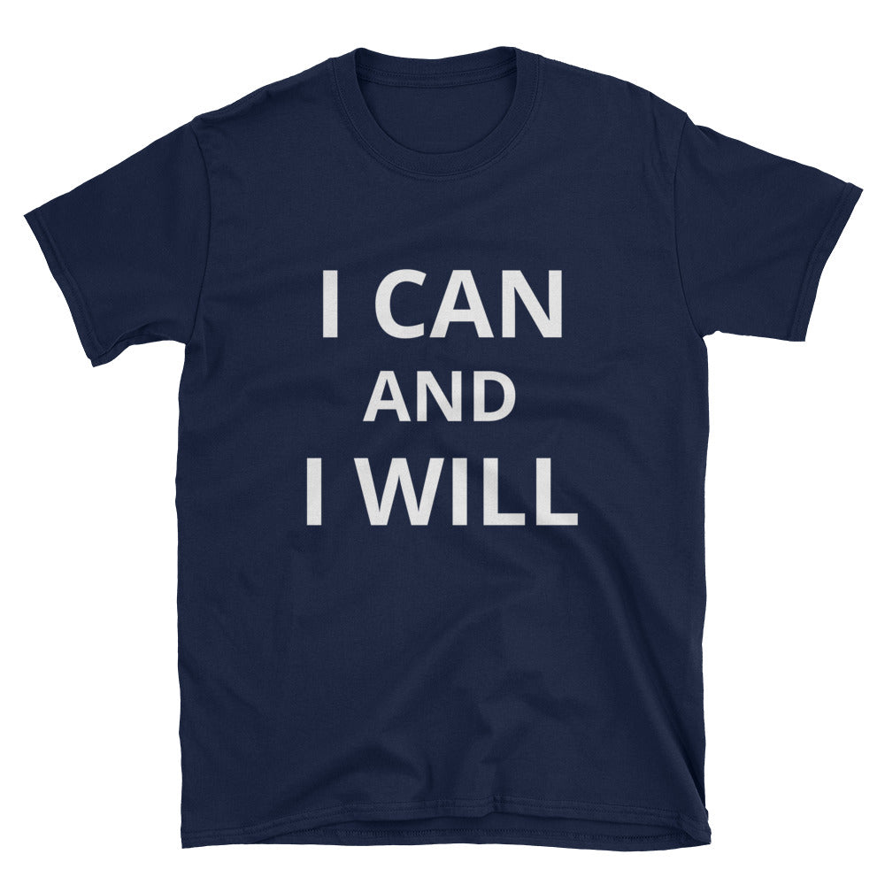 I Can and I Will Short-Sleeve Unisex T-Shirt