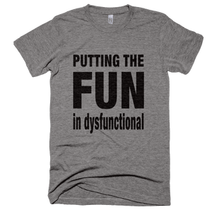 Fun In Dysfunctional T-Shirt - Bring Me Tacos