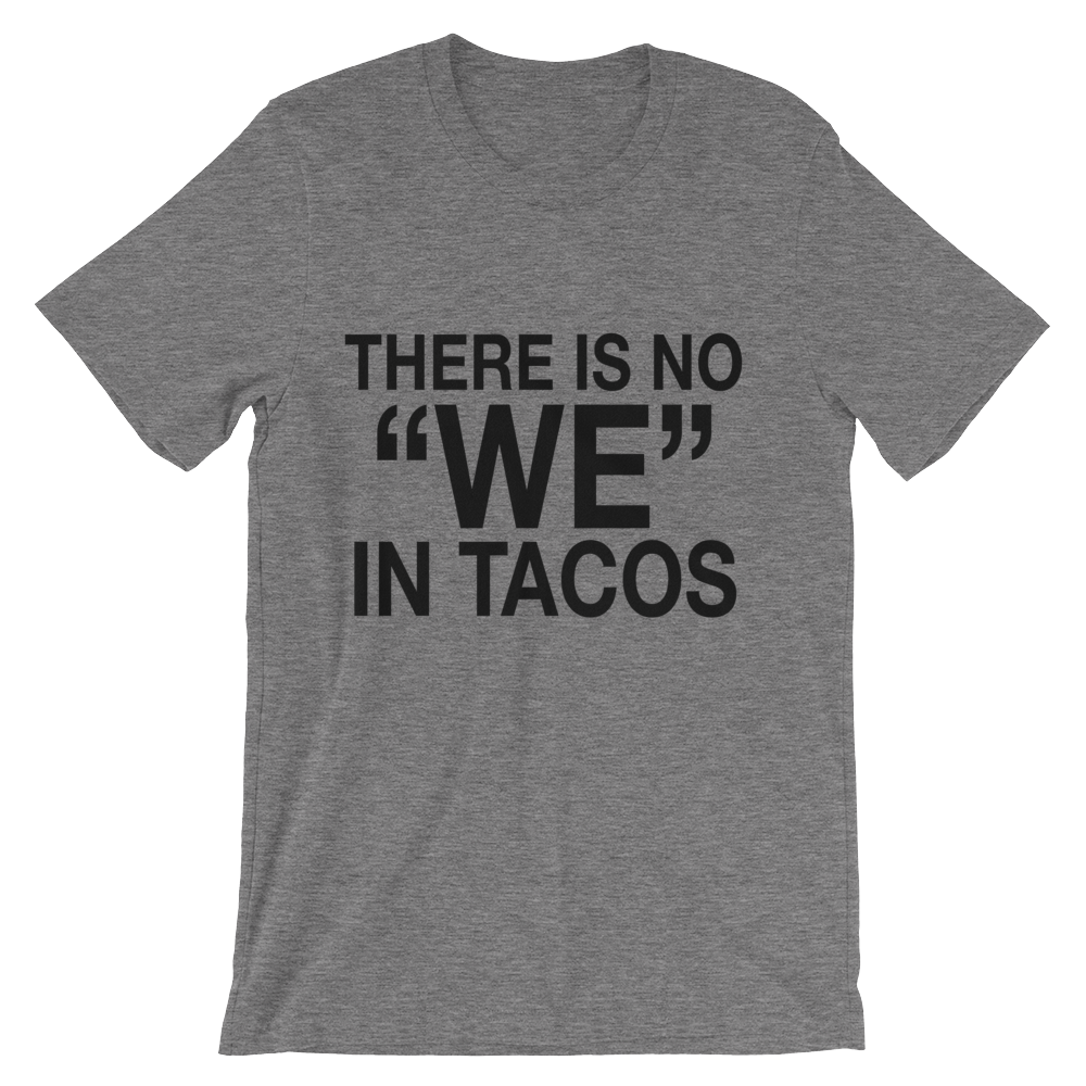 No we in Tacos Shirt