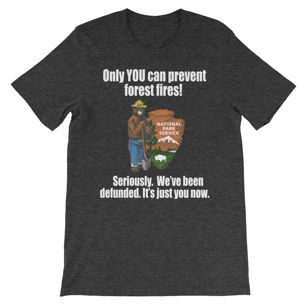 Smokey Bear Defunded Only You Can Prevent T-Shirt