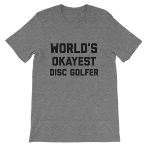 Worlds Okayest Disc Golfer T-Shirt