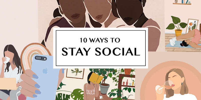 10 Ways to Stay Social