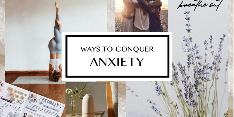 Ways to Conquer Anxiety