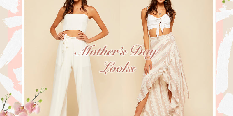 Mother's Day Outfits & Outings Ideas