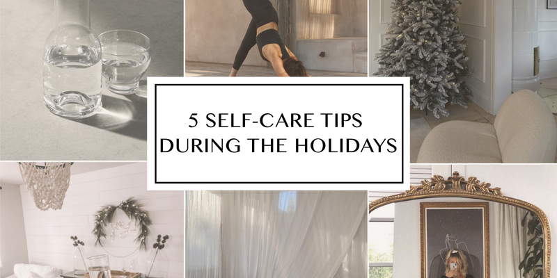 5 Self-Care Tips During the Holidays