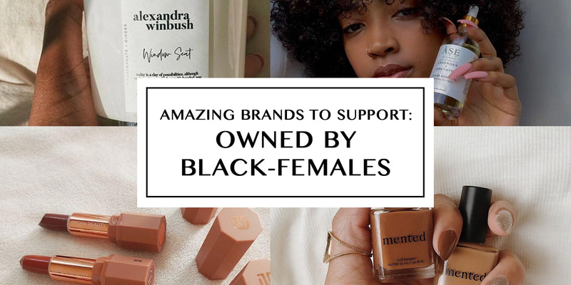 Here are Black Female-Owned Brands to Support