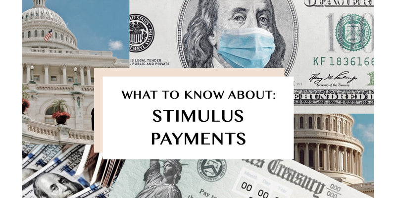 What to Know About Stimulus Payments