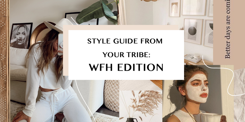 Style Guide from your Tribe: WFH Edition