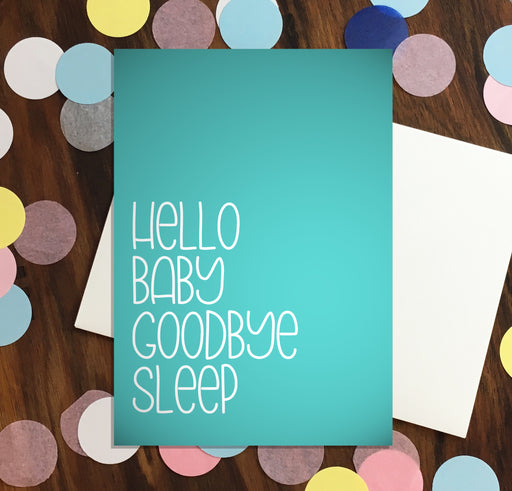 Nutmeg Creative Greeting Cards - Hello Baby Goodbye Sleep
